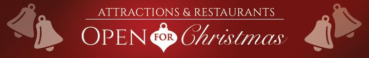 Attractions & Restaurants Open for Christmas