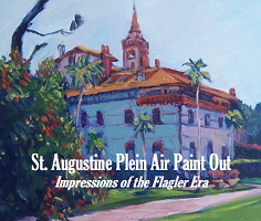 "St. Augustine Plein Air Paint Out ""Impressions of the Flagler Era"""