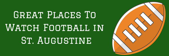 Best Places To Watch Football in St. Augustine(1)