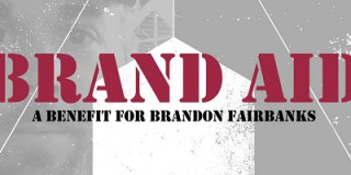 Brand Aid...A Benefit for Brandon Fairbanks