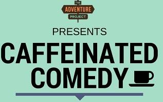 Caffeinated Comedy