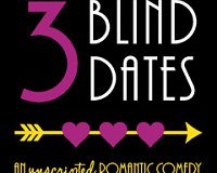 3 Blind Dates..an Unscripted Romantic Comedy at the Corazon