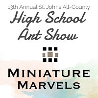 13th Annual All-County High School Art Show and Miniature Marvels at Art Association