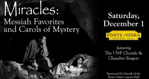 Miracles - Messiah Favorites and Carols of Mystery will be at the Ponte Vedra Concert Hall