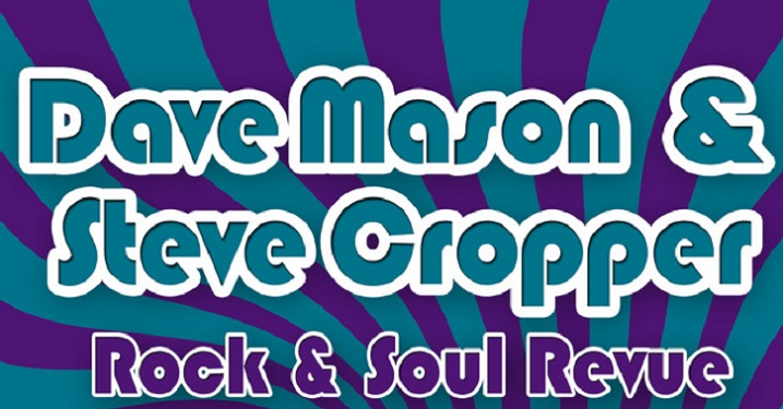 Don't miss Dave Mason and Steve Cropper Rock and Soul Revue