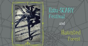 Join us for a frighteningly fun Halloween event, Estu-SCARY Festival and Haunted Forest