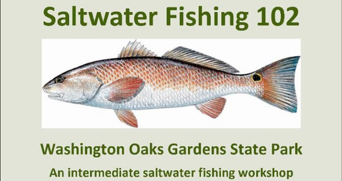 Join us at Washington Oaks for Saltwater Fishing 102