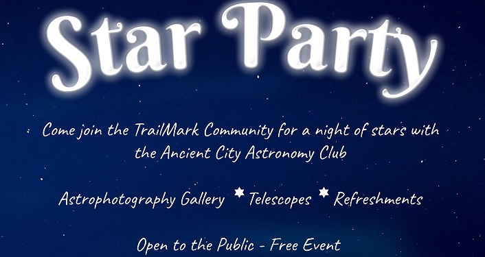 Join us at the Trailmark Community for the Celestial Star Gazing Party with the Ancient City Astronomy Club.