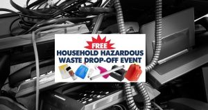 Words Free Household Hazardous Waste Drop-Off Event in bold with images of old phones, gas cans, fluorescent bulbs. Super Community Collection Event