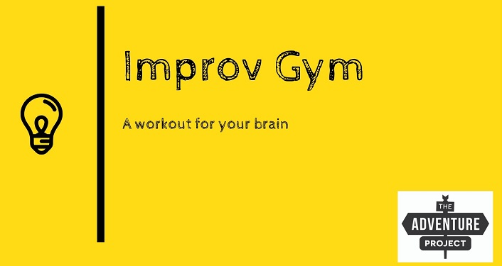 black lettering on yellow background; Improv Gym...a workout for your brain