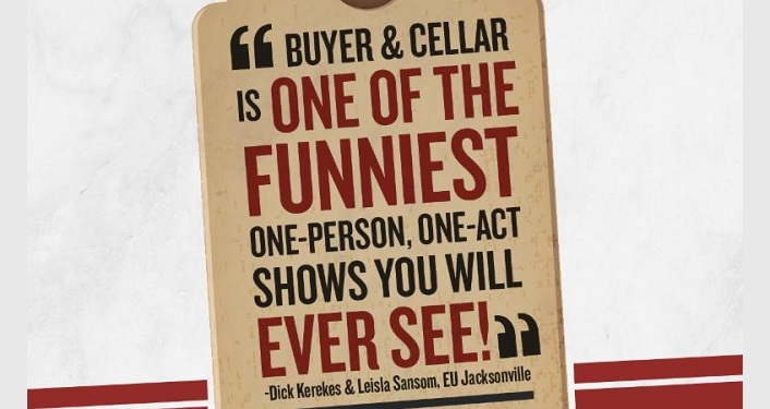 tan background with the following text in black and red, Buyer & Cellar...one of the funniest one-man, one-act shows you'll ever see