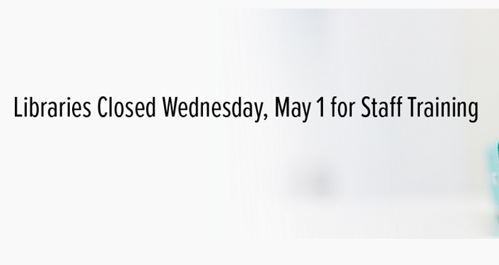 text in black, All Libraries Closed Wednesdy, May 1 for Stall Training