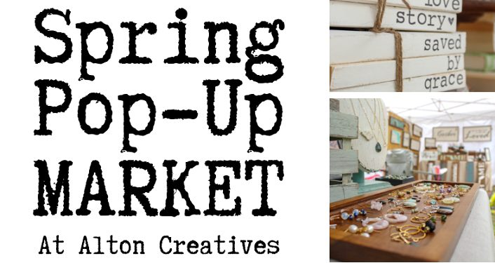 "Text ""Spring Pop-Up Market at Alton Creatives"" along with images of handmade goods; jewelry, etc.."