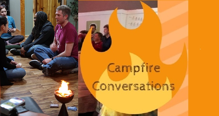 Image of people sitting cross-legged on the floor around burning flame; text Campfire Conversations
