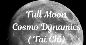 Black & white image of moon with text Full Moon Cosmo Dynamics (Tai Chi)