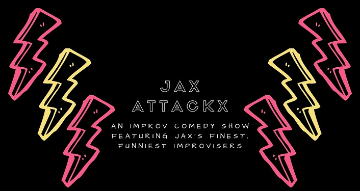 black background with 2 yellow and 4 pink lightning bolts; text Jax Attackx - Improv Comedy Show from Jacksonville
