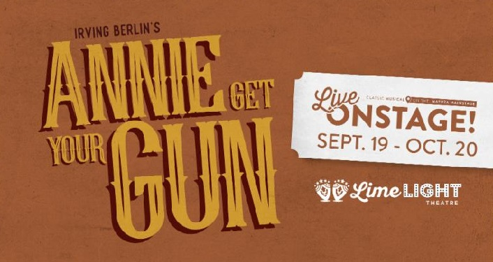 text Annie Get Your Gun in gold letters on brown background; live - Sept 19 - Oct 20