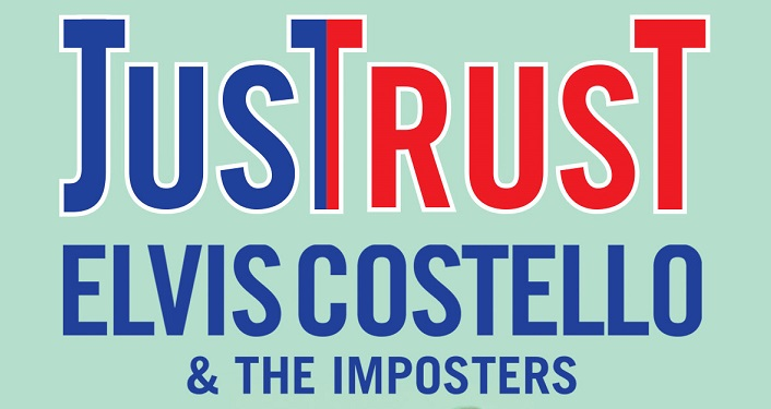 turquois backgourn, text in dark blue Just the Trust in red, underneath in blue Elvis Costello & The Imposters