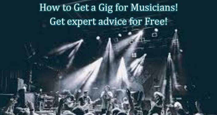 Image of band on stage with spotlights on performers, text at top of image How to Get a Gig for Musicians!