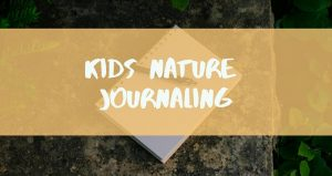 Text in white Kids Nature Journaling imposed over tan ban, impossed over a journal with tree bark in the background for Kids Nature Journaling