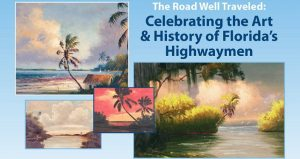 "Text Celebrating the Art and History of Florida's Highwaymen, surrounding by 4 landscape paintings of ""old"" Florida"