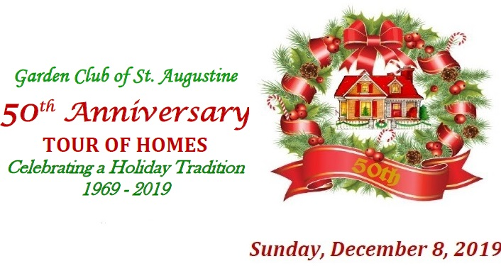 Text, 50th Anniversary of St. Augustine Garden Club Tour of Homes, Sunday, December 8, 2019, image of Christmas wreath with a home inside wreath,