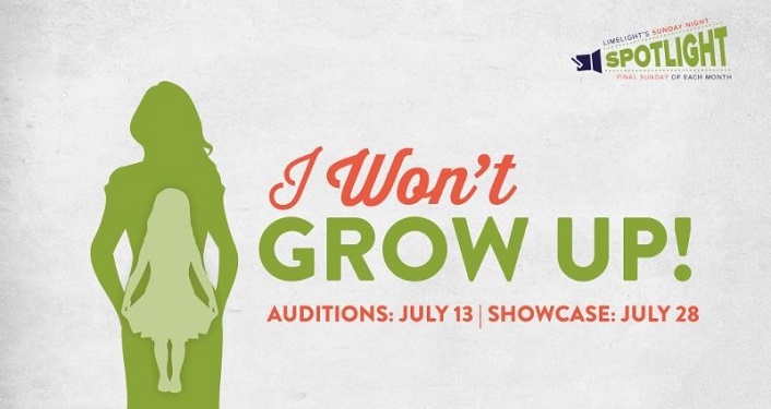 Text; I Won't Grow Up, Auditions, July 13, Spotlight July 28. Image of grown woman in olive green with young girl image in light green inside.