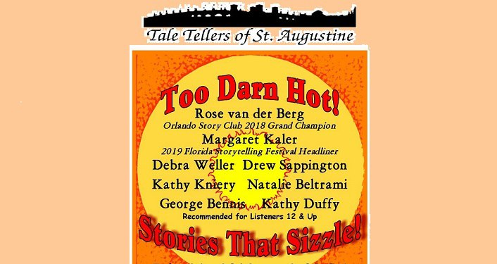 text; Tale Tellers of St. Augustine ..Too Darn Hot! Stories That Sizzle! with names of eight members who will tell the stories