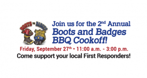 text in blue; join us for 2nd Annaul Boots & Badges BBQ Cookoff!; image of police badge, firefighter badge