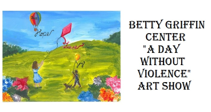 "text:Betty Griffin Center ""A Day Without Violence"" Art Show to the right; image to the left is painting by student showing green hill with young girl flying a red kite; words Peace, Hope, Love, and Joy staged throughout the painting"