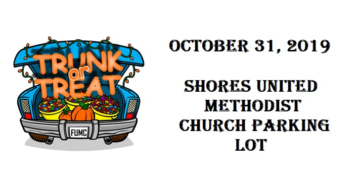 caricature image of car trunk opened with candy apples, and candy inside and text Trunk or Treat; also the following text, October 31, 2019 Shores United Methodist Churck Parking Lot