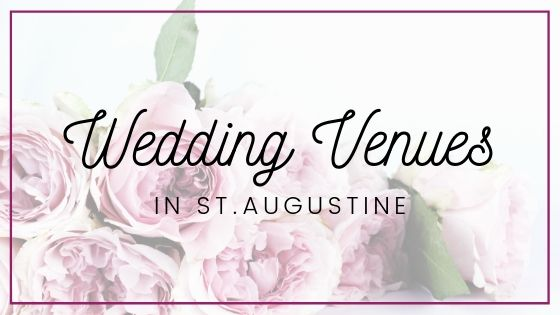 Wedding Venues in St. Augustine