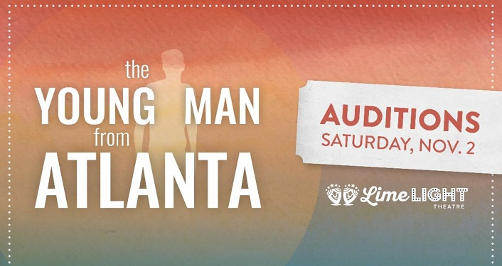 Text Auditions Saturday, November 2, 2019 the Young Man from Atlanta