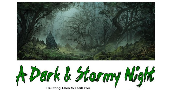 text: A Dark & Stormy Night...haunted stories for the season. A Tale Tellers Storytelling event