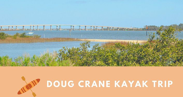 image of Matanzas River on a sunny day with 312 bridge on skyline, sandbar in the river; text underneath Doug Crane Kayak Trips