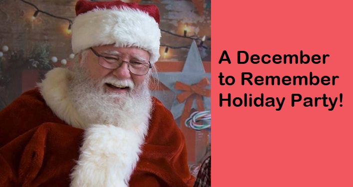 image of man dressed as Santa on left side, text on right side A December to Remember Holiday Party!