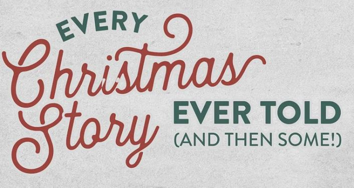 text in red and green font; Every Christmas Story Ever Told (And Then Some)