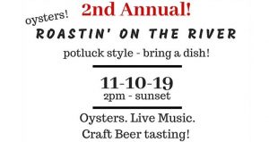 text in black font, white background; Roastin' On The River Oyster Roast, potluck style - bring a dish, 11-10-19, 2pm - sunset. Oysters, Live Music, Craft Beer Tasting!