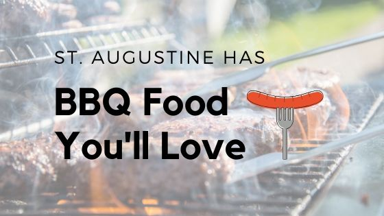 You'll Love the BBQ Food in St. Augustine