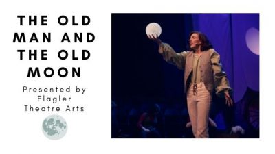 "Image contains a woman standing holding a fake moon in her hand and text that reads ""The Old Man and the Old Moon""."
