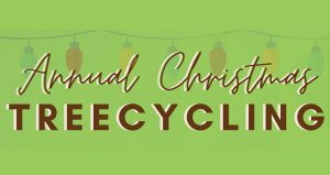text in red on green background; Annual Christmas Treecycling