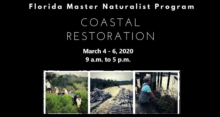 text in white on black; Florida Master Naturalist Program course Coastal Restoration. Images of people in marsh, along river bank.