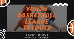 text in orange, Youth Basketball League Tryouts at Ketterlinus Gym. image underneath text of two male basketball players, one with basketball