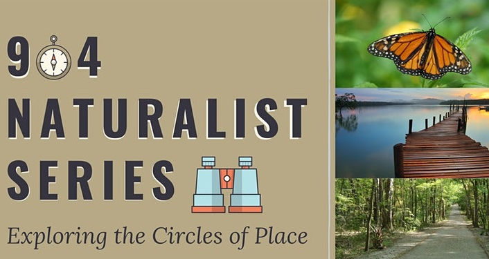 text: 904 Naturalists Series- Exploring the Circles of Place with image of butterfly, dock going into water, and path in the woods