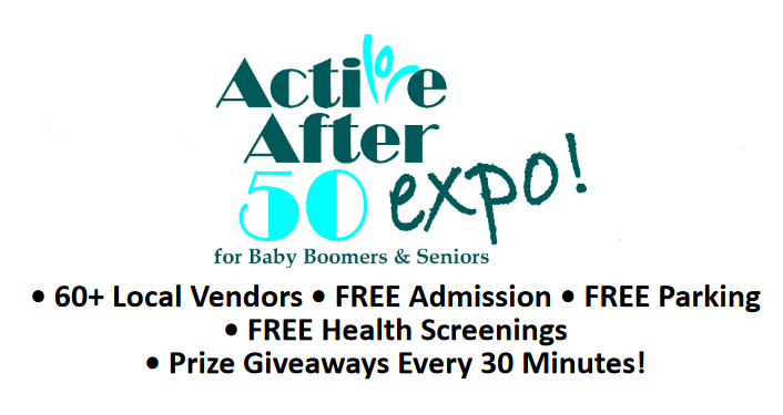 text: Active After 50 Expo! for Baby Boomers & Seniors, Free admission & parking, Free health screenings