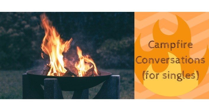 flames from a campfire; text - Campfire Conversations-For Singles