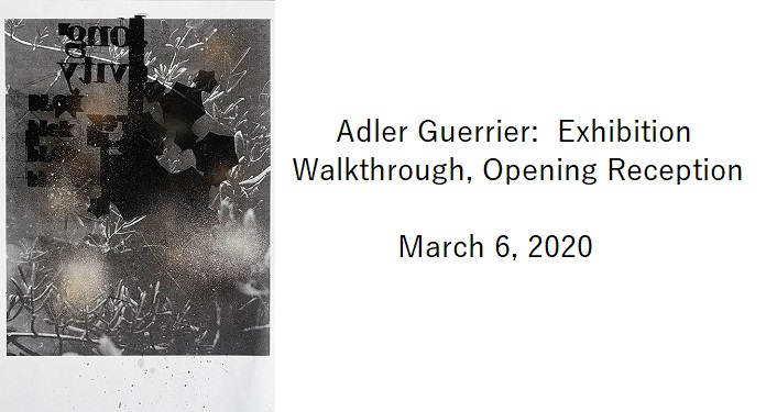 text, Adler Guerrier: Exhibition Walkthrough, Opening Reception & black & white image of his artwork