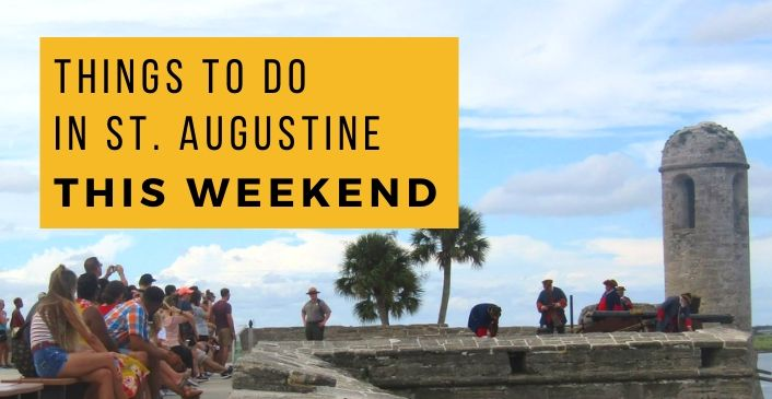 Things to Do in St. Augustine this Weekend