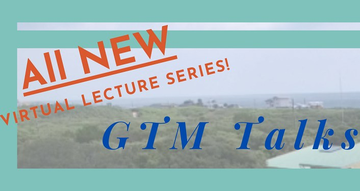 "All New Virtual Lecture Series! GTM Talks"" Webinar Series"