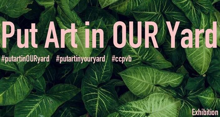 Put Art in OUR Yard Exhibition - Outdoor Art Exhibition